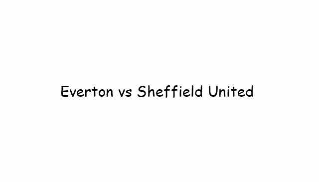 Everton vs Sheffield United