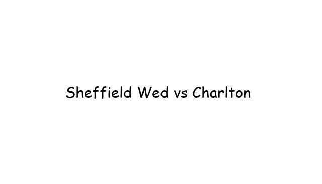Sheffield Wed vs Charlton