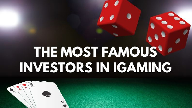 The Most Famous Investors in iGaming