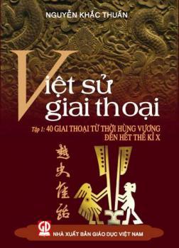 Việt Sử Giai Thoại (Tập 1)
