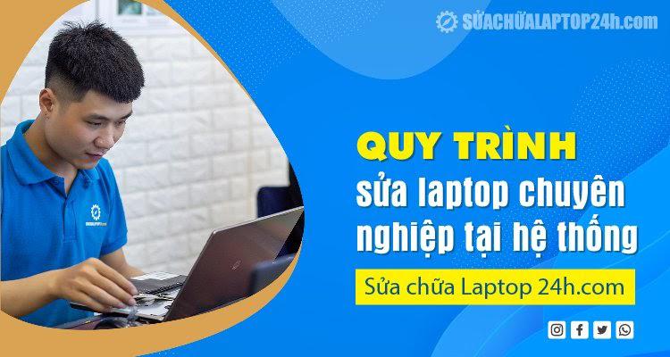Sửa chữa laptop 24h .com là hệ thốngchuyên nghiệp được khách hàng tin tưởng