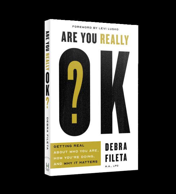 Are You Really OK? by Debra Fileta