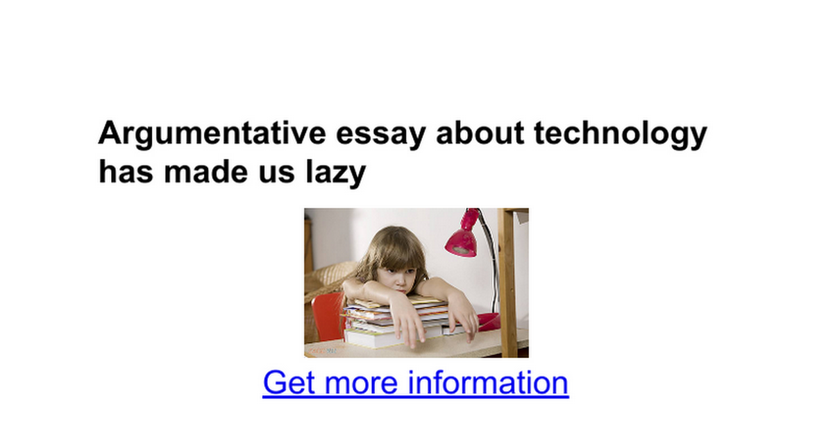 argumentative essay about technology has made us lazy google docs