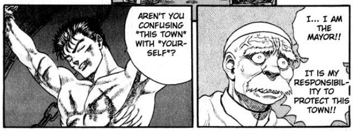"""guts - berserk - aren't you confusing """"this town"""" with """"yourself""""?"""