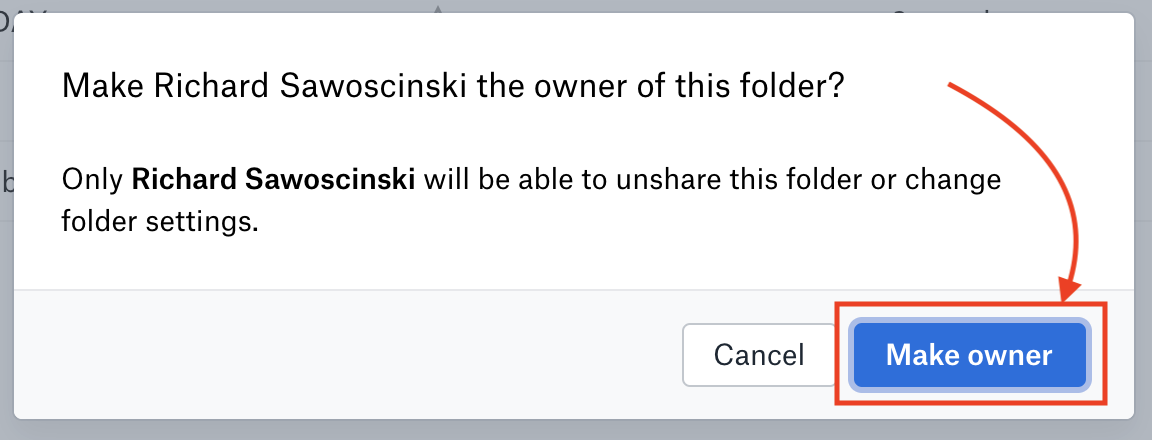 """Pop up says """"Make owner's name the owner of this folder? and then a cancel button and a Make owner button. Make owner is highlighted"""