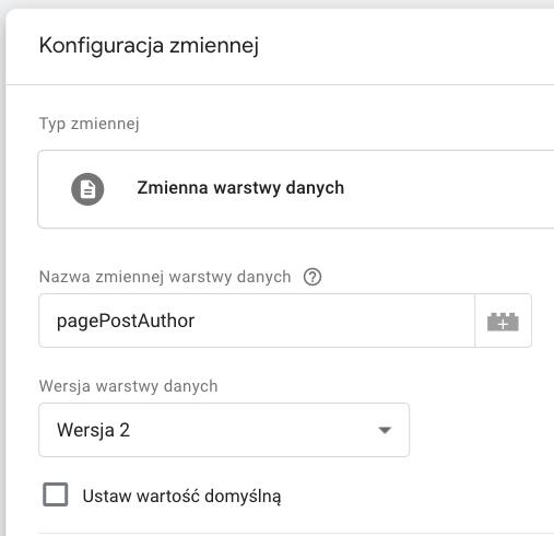 konfiguracja zmiennej warstwy danych w Google Tag Manager