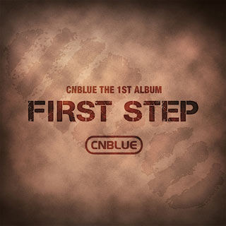 CNBLUE – First Step