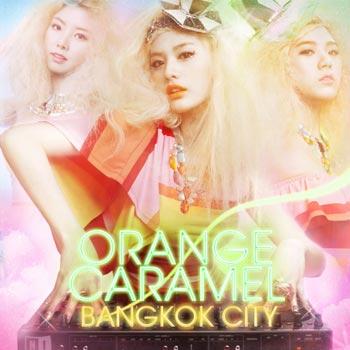 Orange Caramel – Bangkok City