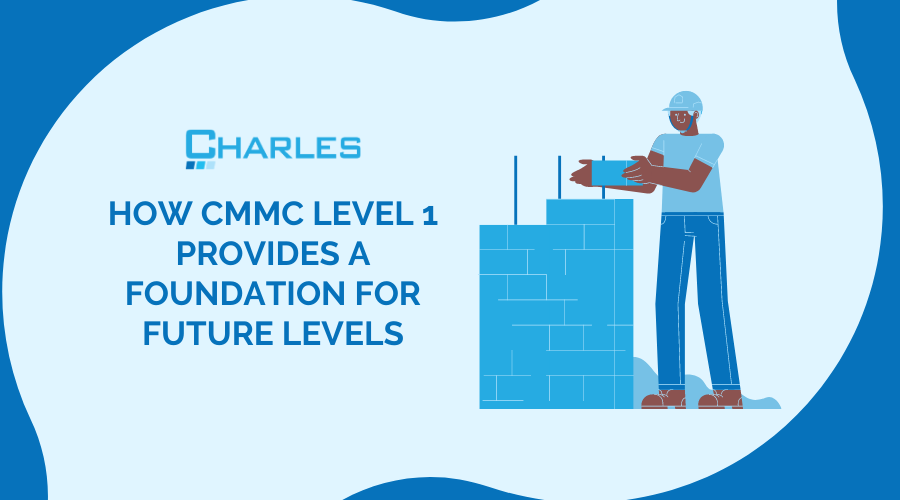 How CMMC Level 1 Provides a Foundation for Future Levels
