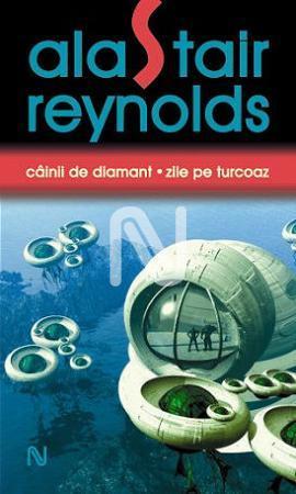 Cainii de diamant. Zile pe Turcoaz - Alastair Reynolds la Nemira