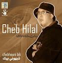 Cheb Hilal-Chebhouni Bik