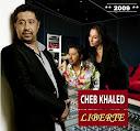 Cheb Khaled-Libertié