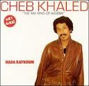Cheb Khaled-Hada Raykoum