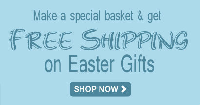 Make a special basket & get free shipping for Easter. Shop Now