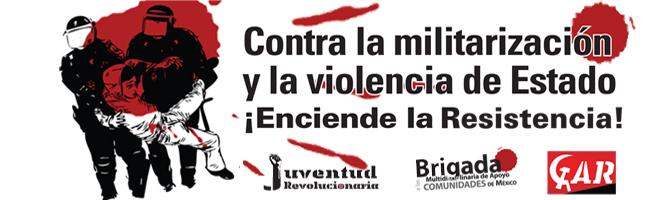 Contra la Militarización y la Violencia de Estado
