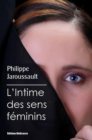 L'Intime des sens féminins par Jaroussault