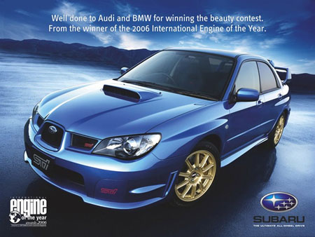 Subaru advertisement - Well done Audi and BMW for Winning the beauty contest. From the winner of the 2006 International Engine of the Year.
