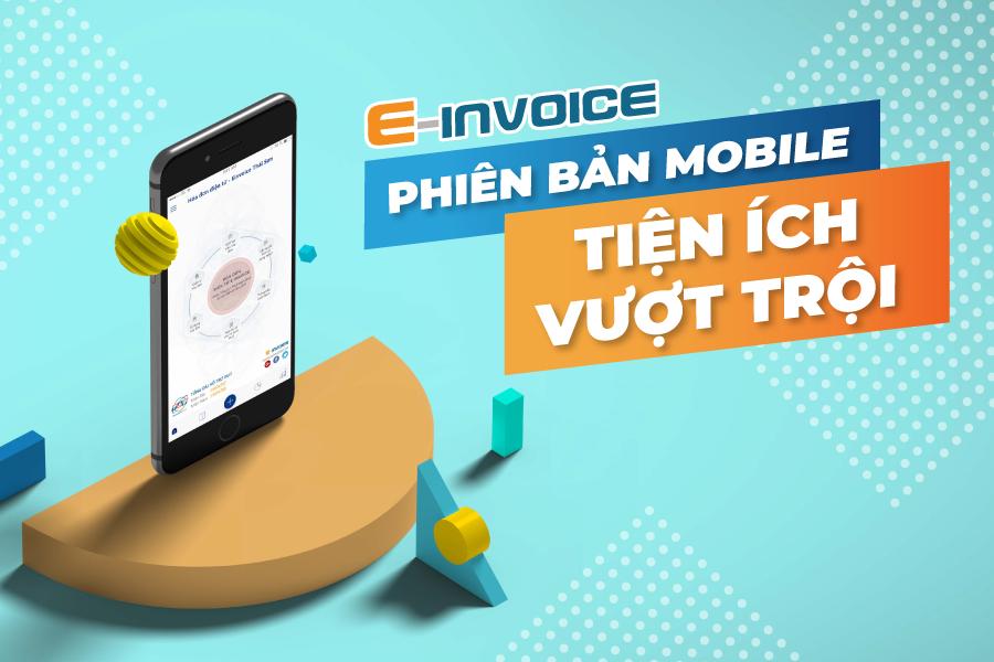 Nhiều tiện ích vượt trội khi xuất hóa đơn trên App Mobile E-invoice.