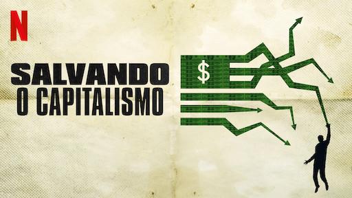 filmes sobre investimentos salvando o capitalismo