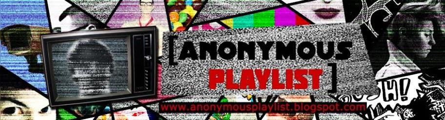 Anonymous Playlist | É só dar o Play e confiar no anônimo !