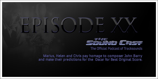 SoundCast Episode 20: John Barry and Oscar Predictions