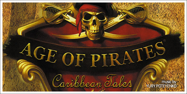 Age of Pirates:  Caribbean Tales (Game Soundtrack) by Yury Poteyenko - Review