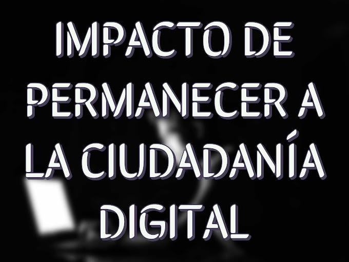 Impacto de pertenecer a la ciudadanía digital