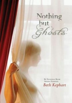 Nothing But Ghosts — Beth Kephart