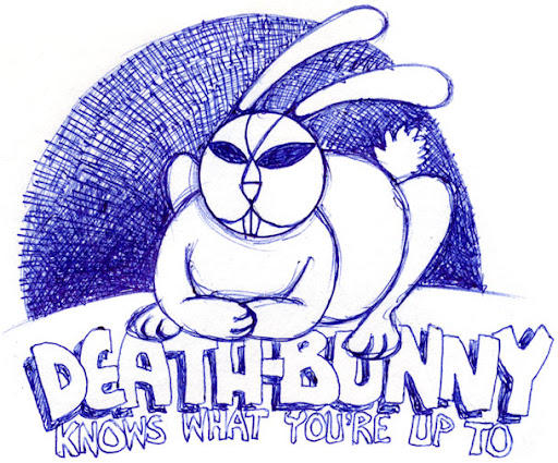 Death-Bunny knows what you're up to