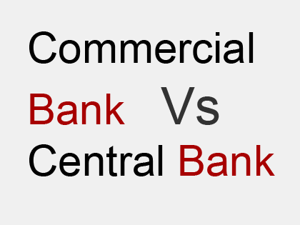 distinguish between commercial bank and central bank