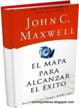 el-mapa-para-alcanzar-el-exito-john-maxwell