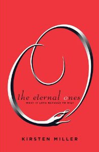 The Eternal Ones — Kirsten Miller