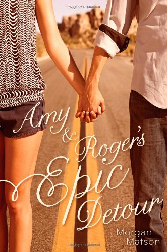 Review: Amy & Roger's Epic Detour by Morgan Matson