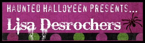 Haunted Halloween with Lisa Desrochers and a giveaway!