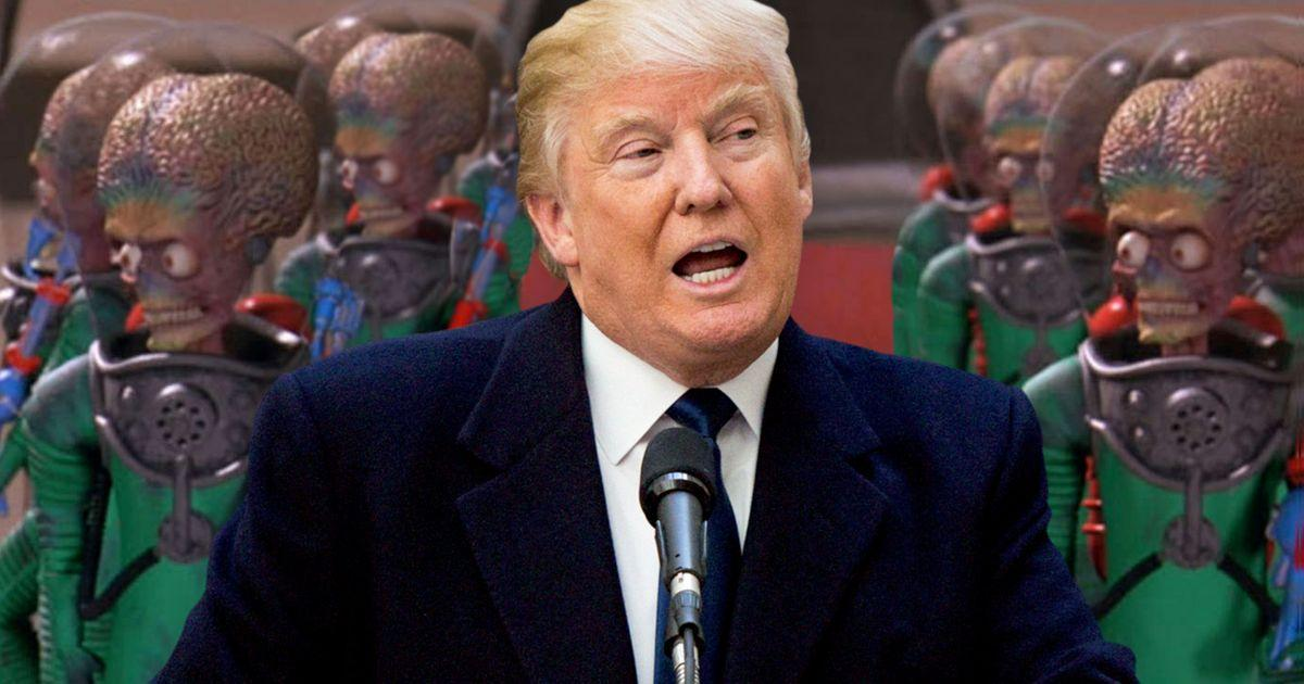 Donald Trump Would Make a Great President (If Aliens ...