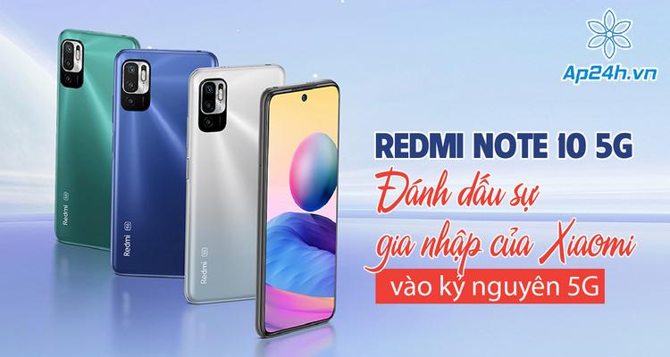 Redmi Note 10 5G - Smartphone hỗ trợ 5G rẻ nhất từ Xiaomi
