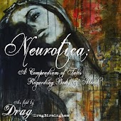 Neurotica: A Compendium of Tales Regarding Body and Mind