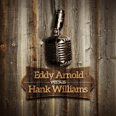 Eddy Arnold versus Hank Williams