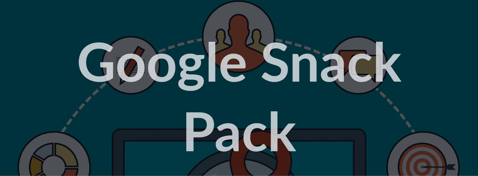 Google Snack Pack