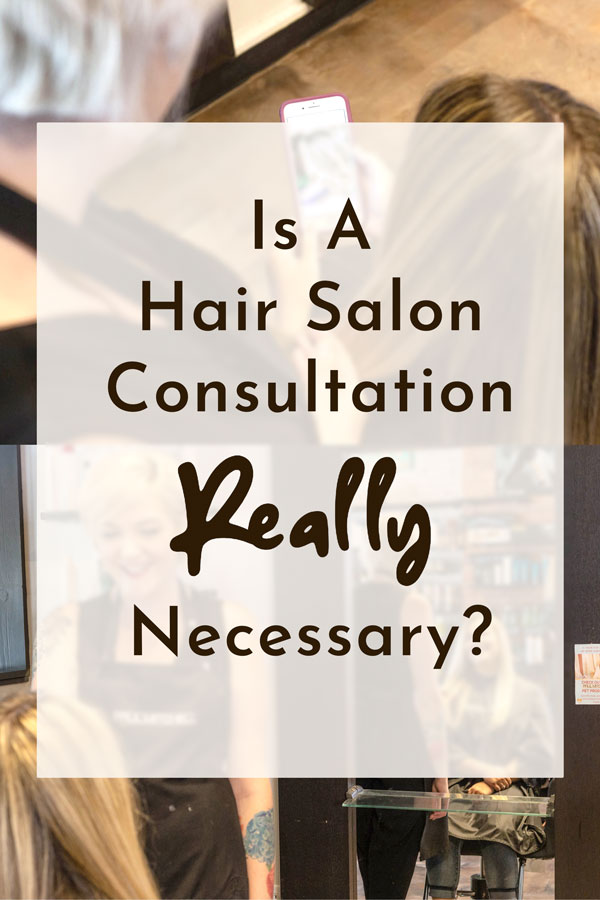 Is a hair consultation really necessary? 3 things you need to know before going to a new salon. Cleveland hair consultation.