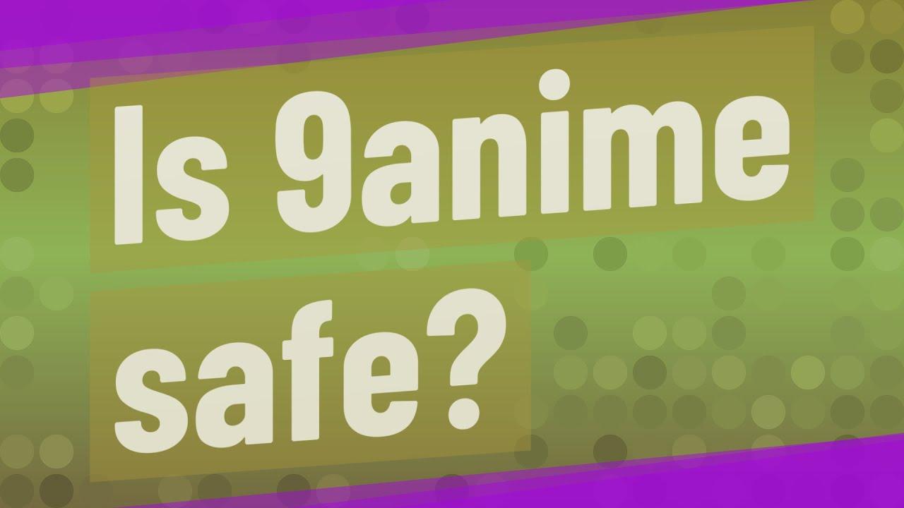 9Anime safe