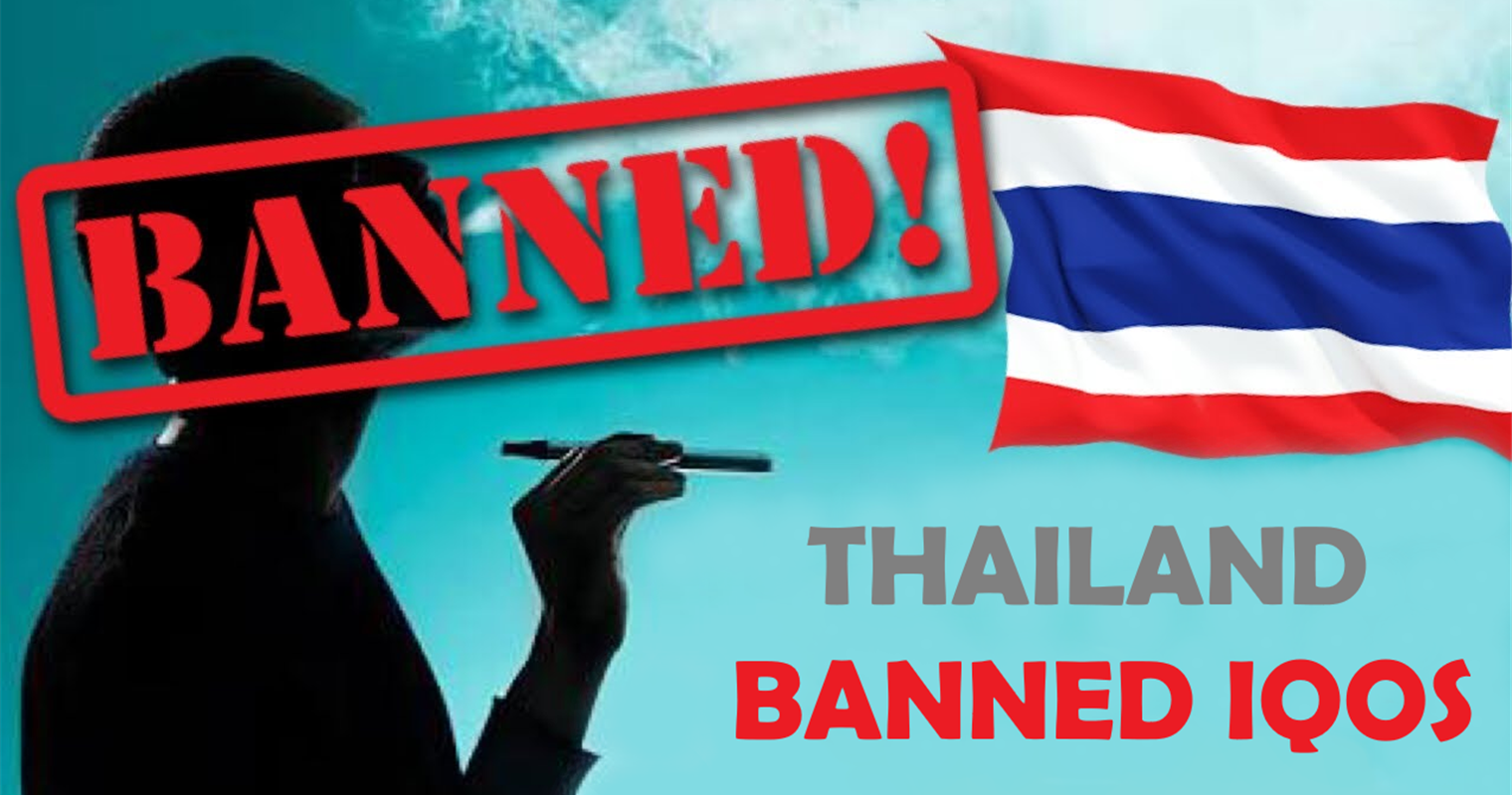 Thái Lan là đất nước cấm IQOS cũng như thuốc lá điện tử