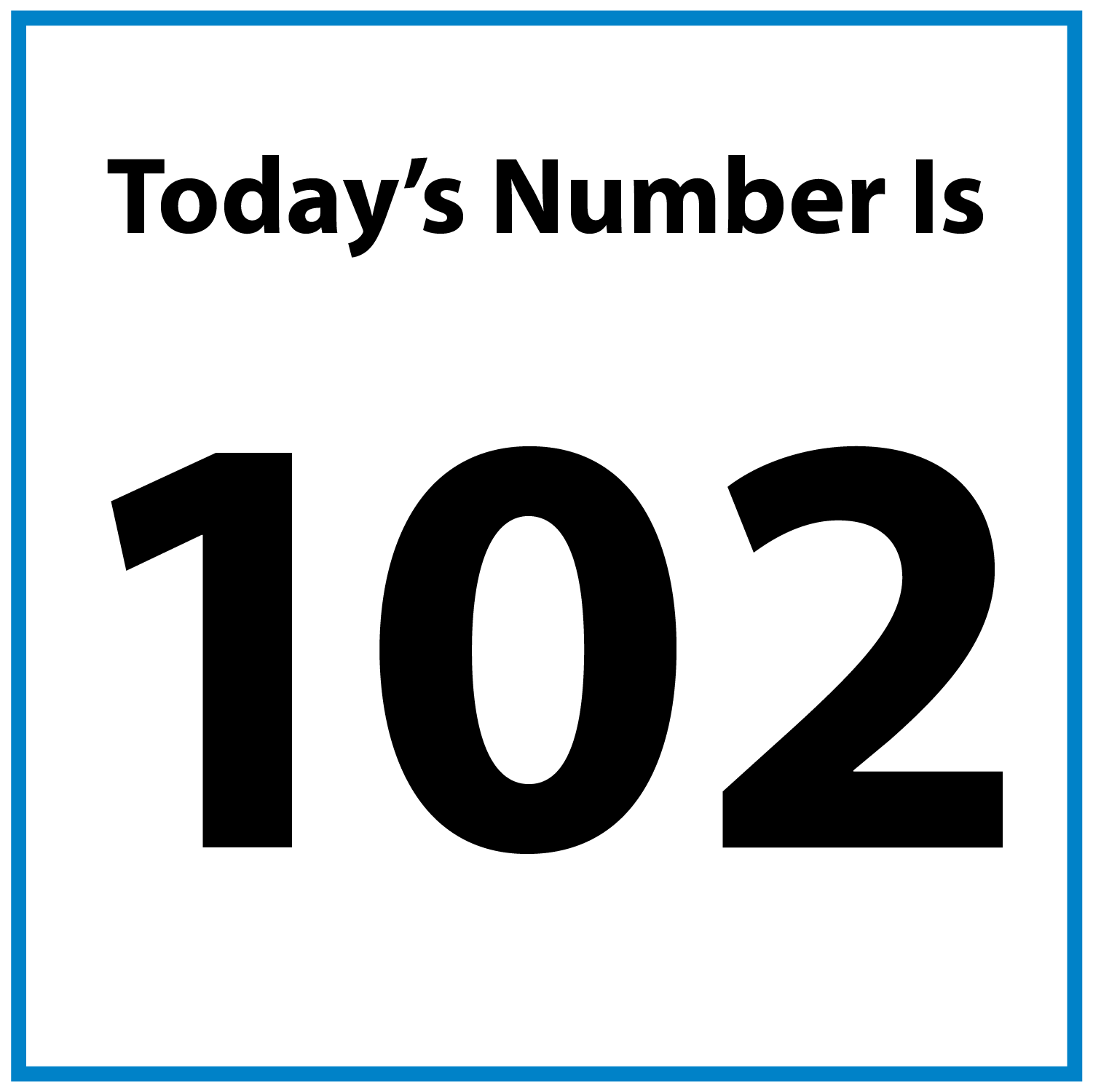 Today's number is 102.