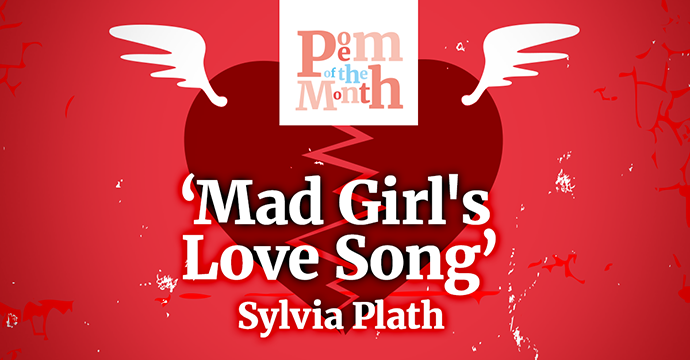 Mad Girl's Love Song Sylvia Plath poem