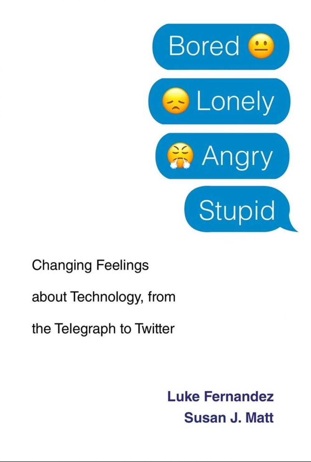 'Bored, Lonely, Angry, Stupid' by Luke Fernandez and Susan J. Matt
