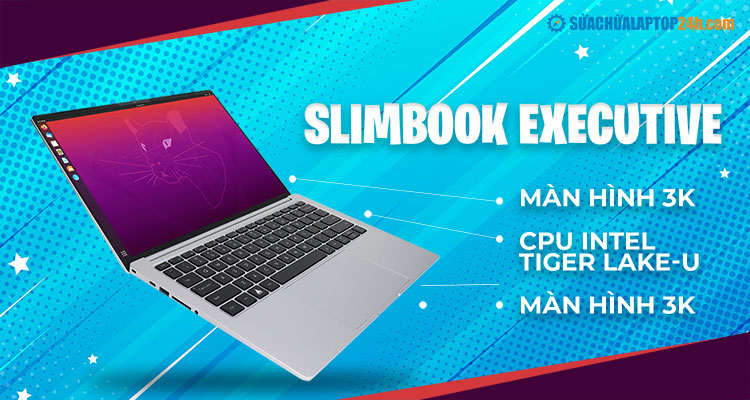 Slimbook EXECUTIVE mang đến cảm giác cao cấp tựa Macbook