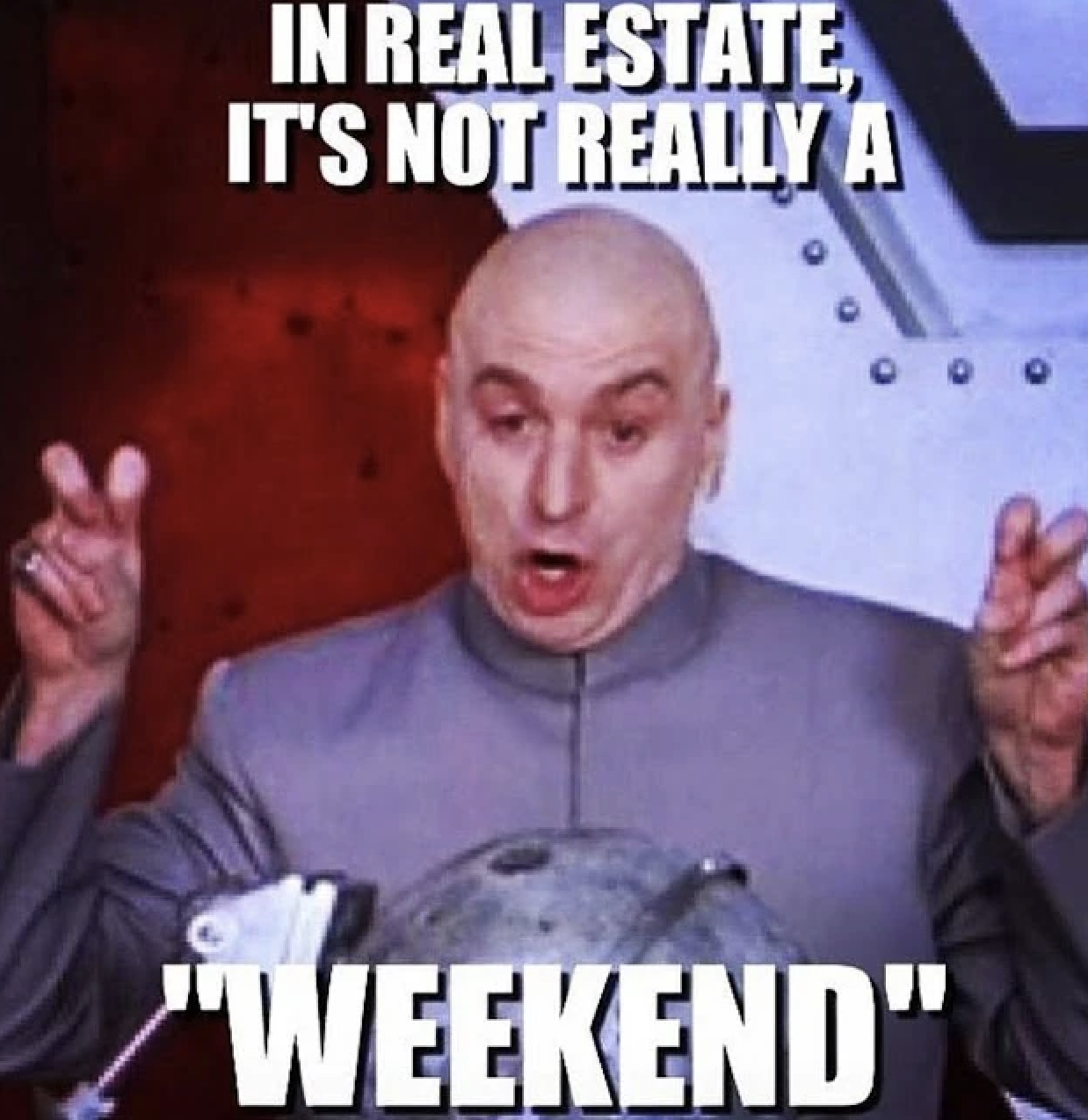 in real estate its not really a weekend for real estate memes