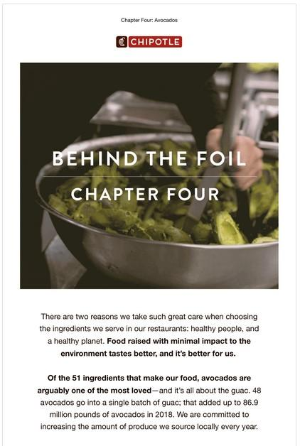 Chipotle, for example, sent out a multi-part series on the ingredients they use. They paired their differentiators (fresh ingredients) with an educational tactic.