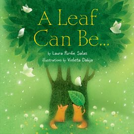 This is an image of the book cover for A Leaf Can Be...