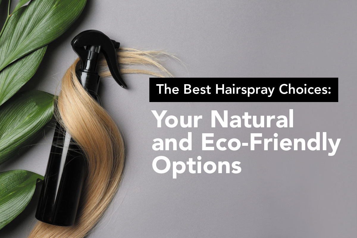 Natural and Eco-Friendly Hairspray